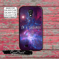 I'm A Dreamer Space Galaxy Cute Quote Tumblr Inspired Tumblr Custom Galaxy S5 and S4 and S3 Case and Galaxy Note 2 and Note 3 Case
