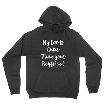 My cat is cuter than your boyfriend funny saying slogan graphic hoodie