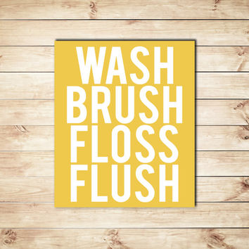 Wash Brush Floss Flush Print, Yellow and White, Typography, Typographic Print, Bathroom Decor, Home Decor, Dorm Decor