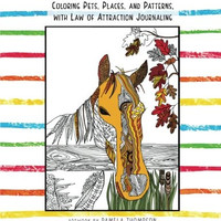 50 Shades of Fun: Coloring Pets, Places, and Patterns, with Law of Attraction Journaling