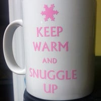 Keep Warm and Snuggle Up Coffee Mug Winter - Your Choice of Color