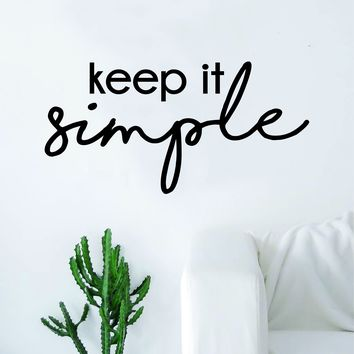 Keep it Simple Quote Decal Sticker Wall Vinyl Art Home Decor Decoration Teen Inspire Inspirational Motivational Living Room Bedroom