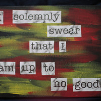 "Harry Potter quote mixed media painting - ""I solemnly swear that I am up to no good."" (Gryffindor)"