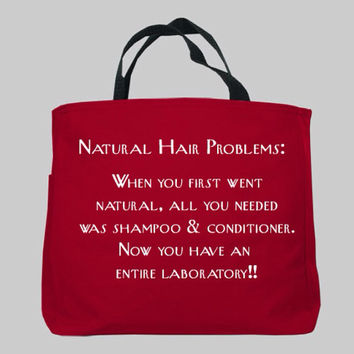 Natural Hair Problems Tote bag available in THREE colors and THREE quotes and Natural Hair Problem Anvil Jersey T-shirt. Natural Hair Pride.