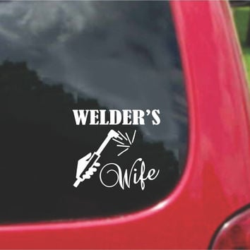 Welder's Wife Sticker Decal 20 Colors To Choose From.