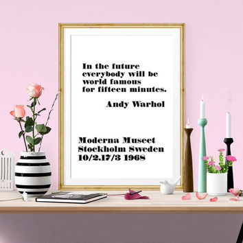 In the future everybody will be  - Andy Warhol Poster Quote - Modern Art Print, Scandinavian Design, Home Decor, Printable Art, Office Decor