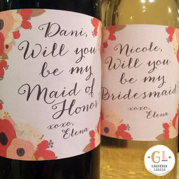 Floral Will you be my Bridesmaid or Maid of Honor Label - Personalized Wine Label Stickers - Ask Maid of Honor Idea - Floral Wedding Label
