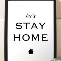 Motivational Print Let's Stay Home Black and White Typography Home Decor Wall Art Poster Print Holiday Christmas Gift Idea