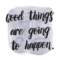 Good Things Are Going to Happen Print / Positive Quote Print / Square Print / Happy Print / Blue Wall Art / Up to 12x12 Print