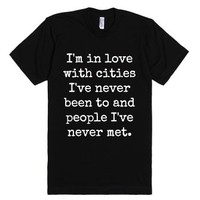 I'm In Love With Cities I've Never Been To And People I've Never Me...