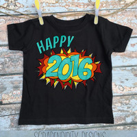 Happy 2016 Shirt - Kids New Year Shirt / Boys Happy New Year Tshirt / Happy 2016 Outfit / Toddler Comic Book Clothes / Newborn Baby Shirt