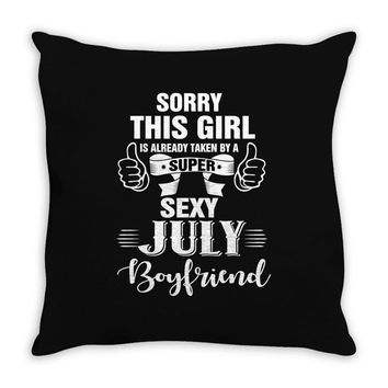 sorry this girl is already taken by a super sexy july boyfriend Throw Pillow