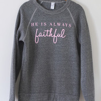 Always Faithful Sweatshirt | Eco Grey