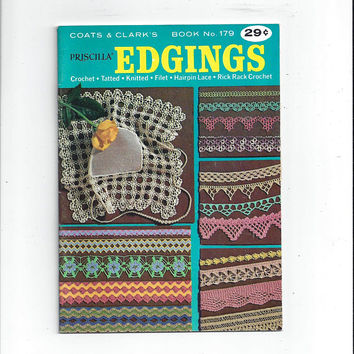 1967 Coats & Clark's Priscilla Lace Edgings Book No. 179, Crochet, Tatted, Knitted, Church Filet, Hairpin Lace, Rick Rack Edge, Vintage Lace