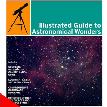 Illustrated Guide to Astronomical Wonders, 1Ed (PDF)
