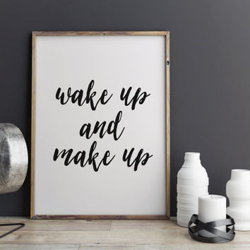 "MAKEUP Print ""WAKE up and MAKEUP"" Fashion Print Motivational Print Wall Decor Inspirational Print Motivational Quote Instant Download Print"