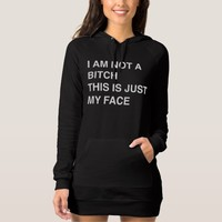 I am not a bitch, this is just my face dress