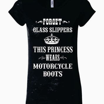 Forget Glass Slippers This Princess Wears MOTORCYCLE Boots Ladies Burnout T-Shirt