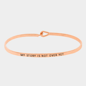"""My Story Is Not Over Yet"" Skinny Mantra Cuff Bracelet"