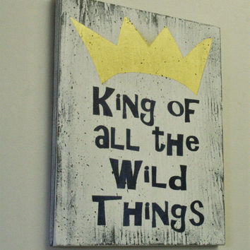 King Of All The Wild Things Wood Sign Boys Nursery Decor Where The Wild Things Are Nursery Wall Art Baby Shower Gift Handmade Handpainted