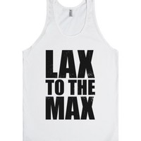 Lax To The Max (Tank)-Unisex White Tank