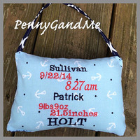 Birth Stats Pillow ~ Birth Announcement Pillow ~ Nautical Birth Stats ~ Decorative Pillow ~ Anchor Birth Stat Sign ~ Door Hanger ~ Embroider