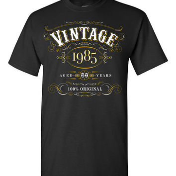 30th Birthday Gift Vintage 1985  T-shirt Tshirt Tee Shirt Dirty Thirty 100% Original Funny college Whisky Scotch Unique Thirtieth bday TT04