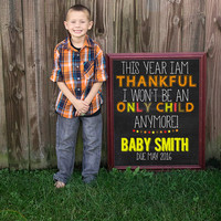 Photoshop Chalkboard Thanksgiving Big Brother/Sister Pregnancy Announcement - Thankful Won't Be An Only Child Anymore