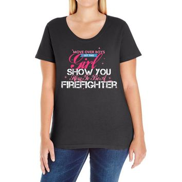 Move Over Boys Let This Girl Show You How To Be A Firefighter Ladies Curvy T-Shirt