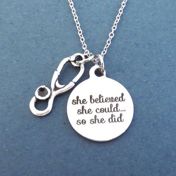 Stethoscope, she believed, she could... so she did, Silver, Necklace, Medical school graduate, Achievement, Veterinarian, Doctor, Gift