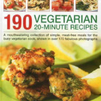 190 Vegetarian 20-Minute Recipes: A Mouthwatering Collection of Simple, Meat-Free Meals for the Busy Vegetarian C... (Paperback) | Overstock.com