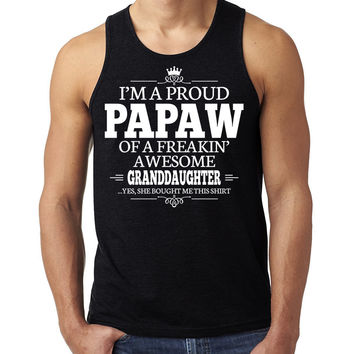I'm a proud papaw of a freakin' awesome granddaughter Tank Top