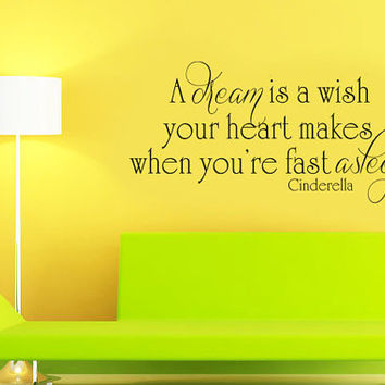 Art Wall Decals Wall Stickers Vinyl Decal Quote - A dream is a wish your heart makes - Cinderella
