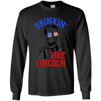 Drinking Like Abe Lincoln 4th July Independence Day T-Shirt