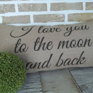 I love you to the moon and back - Burlap Pillow - Insert Included