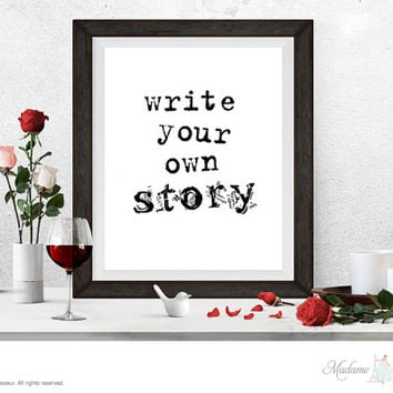 Printable Art Write Your Own Story Minimalist art print Typographic art print Printable quote motivational art instant download art prints