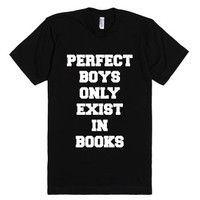 Perfect Boys Only Exist In Books-Unisex Black T-Shirt