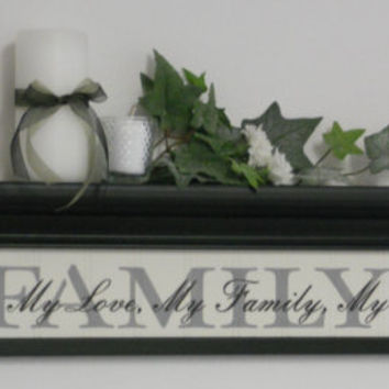 "Home Decor Wall Shelves - 30"" Black Shelf with Sign - FAMILY - My Life, My Love, My Family, My World"