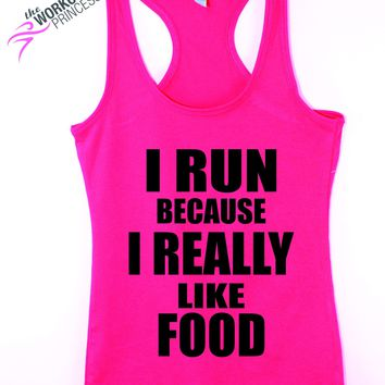 I run Because I really Like Food , Women's Running tank top, Funny Cardio tank for Women
