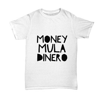 Money Mula Dinero Spanish and Latin Money T-Shirt