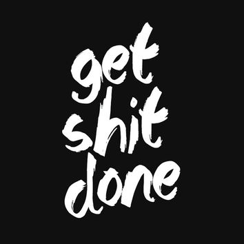 "Typography Art ""Get Shit Done"" Wall Art Inspirational Quote Black and White Print Typographic Print Fitness Motivation Poster Print"