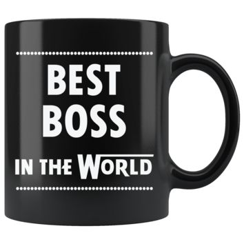 BEST BOSS IN THE WORLD * Unique Gift for Boss Day, Birthday * Glossy Black Coffee Mug 11oz.