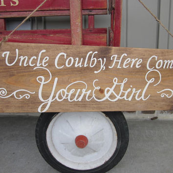 Wedding Wood sign - Uncle, Here Comes Your Girl Handpainted Sign - Ring Bearer's Sign- Rustic, Country Wedding Decor