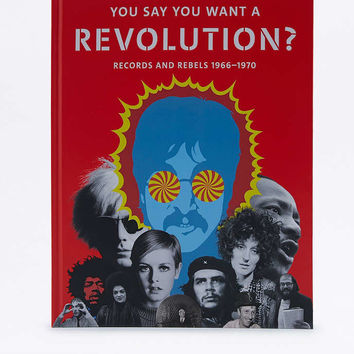You Say You Want a Revolution?: Records and Rebels 1966-1970 Book - Urban Outfitters