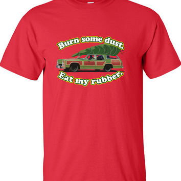 Burn Some Dust. Eat My Rubber. Funny Christmas t-shirt Christmas Party shirt tee Unisex Funny t-shirt x t shirt x MLG-1280