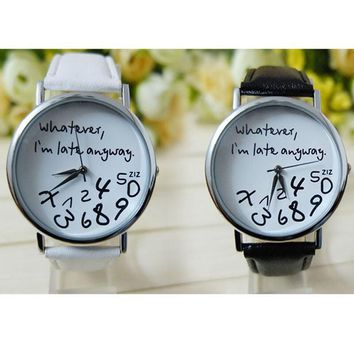 Women's watches Clock Leather Reloje mujer Whatever I am Late Anyway Letter Women Watches Relogio feminino Ladies Watch saat