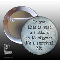 MacGyver Survival Kit Pin Back Button by ArtByMark on Etsy