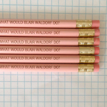what would blair waldorf do 6 pencils in by thecarboncrusader