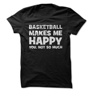 Basketball Makes Me Happy