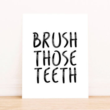Brush Those Teeth Brush Your Teeth Reminder Art For Kid's Bathroom Bright Bold Sign Black Typographic Print Children's Bathroom Decor PRINT